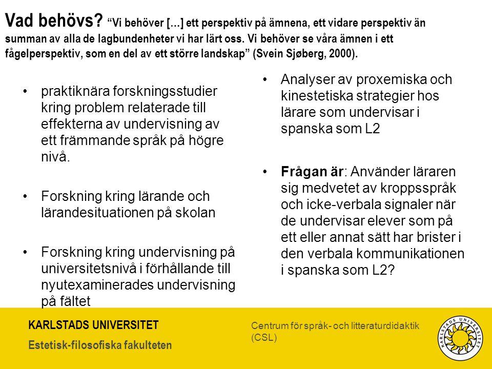 Vad behövs Vi behöver […] ett perspektiv på ämnena, ett vidare perspektiv än summan av alla de lagbundenheter vi har lärt oss. Vi behöver se våra ämnen i ett fågelperspektiv, som en del av ett större landskap (Svein Sjøberg, 2000).